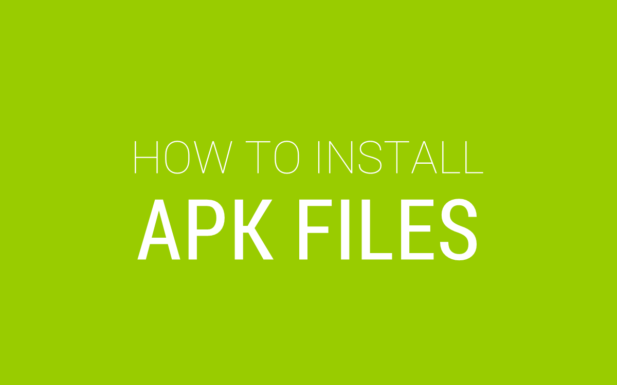 How to install an APK file on an Android smartphone or tablet?