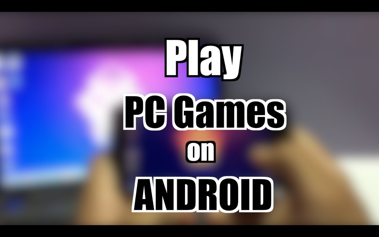 PC Games on Android