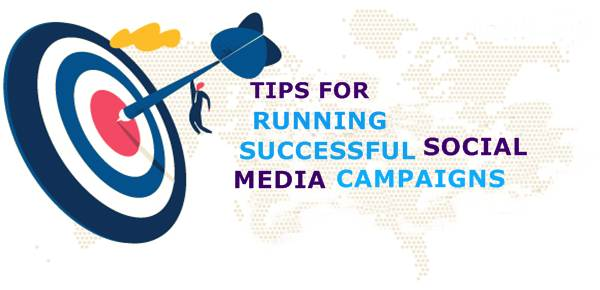 Tips for Running Successful Social Media Campaigns
