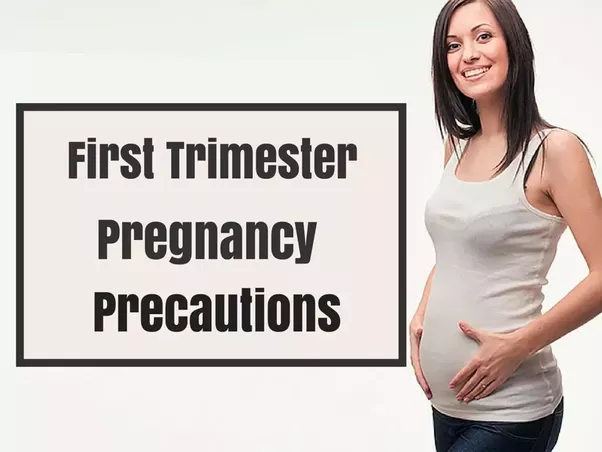 First Trimester Pregnancy Precautions