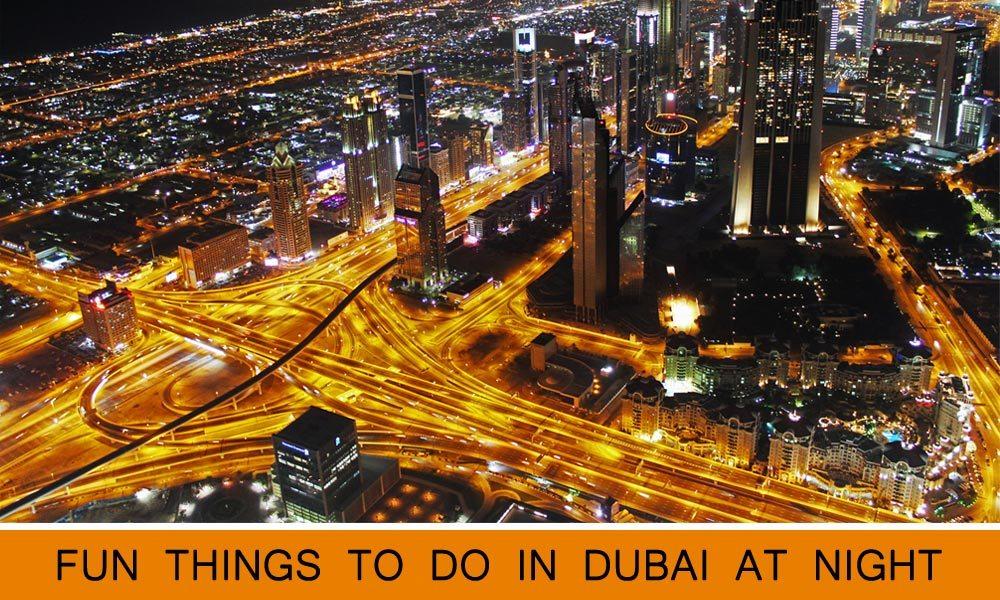 Fun Things to Do in Dubai Late at Night
