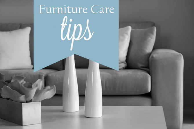 7 Easy Furniture Care Tips You Can't-Miss