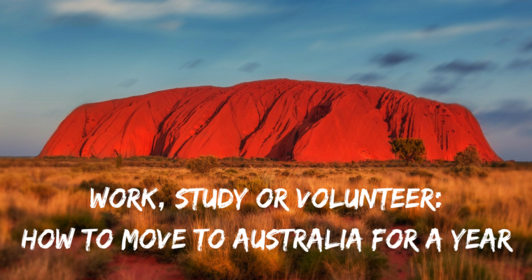 Work, Study or Volunteer: How To Move To Australia For a Year