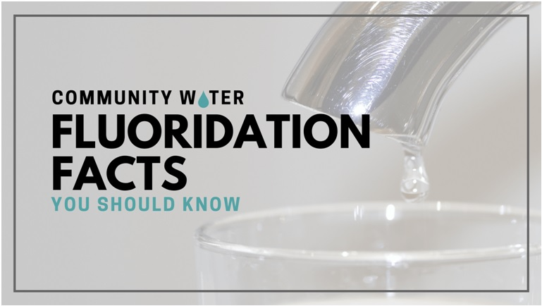 Community Water Fluoridation Facts You Should Know