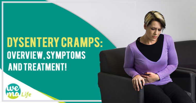 Dysnetery Cramps: Overview, Symptoms and Treatment!