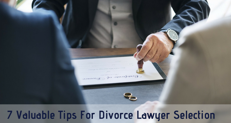 7 Valuable Tips For Divorce Lawyer Selection