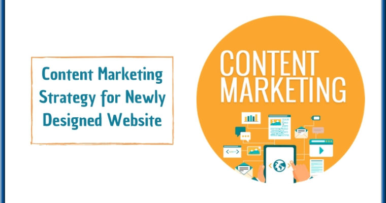 Best Content Marketing Strategy for Your Newly Designed Website
