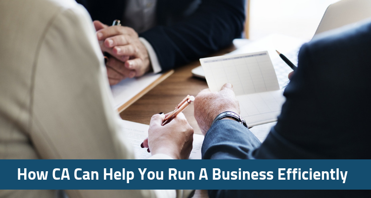 How Chartered Accountants India Can Help You Run A Business Efficiently