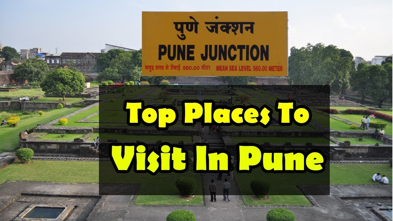 Best Places to See in Pune – Surely You Will Fall in Love with Them