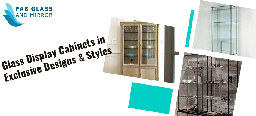Glass Display Cabinets in Exclusive Designs & Styles