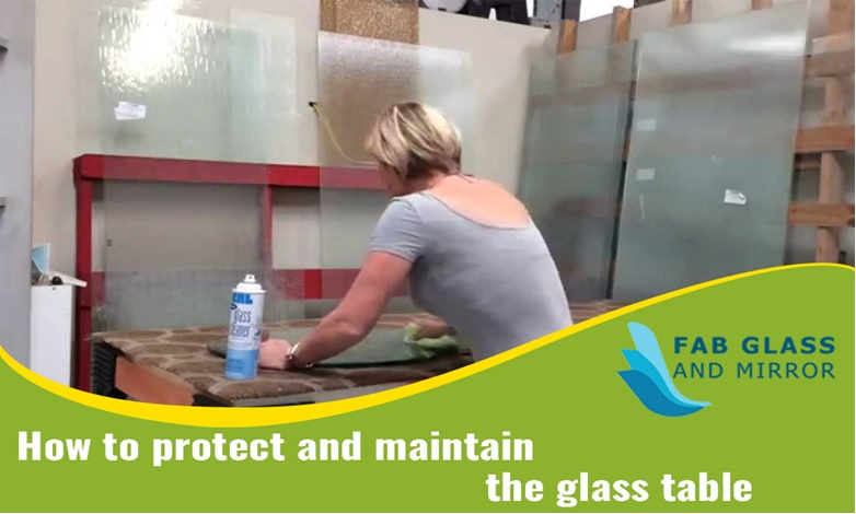 How to Protect and Maintain the Glass Table