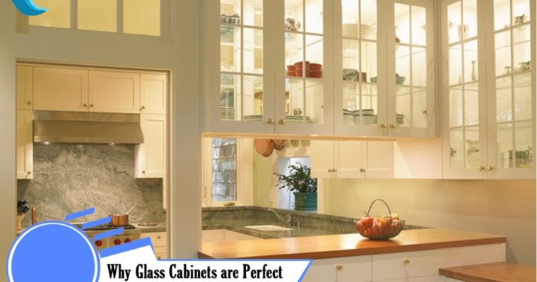 Why Glass Cabinets are Perfect Choice for Small Kitchen