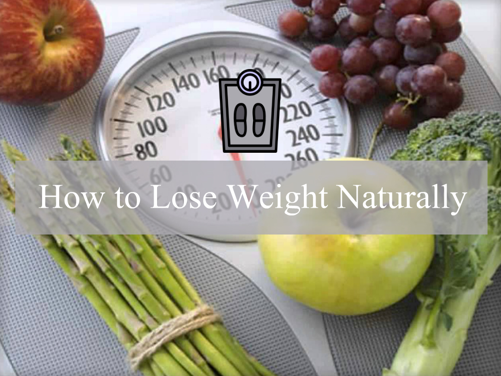 Fit Life: 8 Useful Tips on How to Lose Weight Naturally