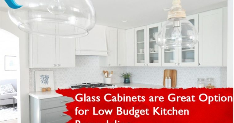 Glass Cabinets are Great Option for Low Budget Kitchen Remodeling