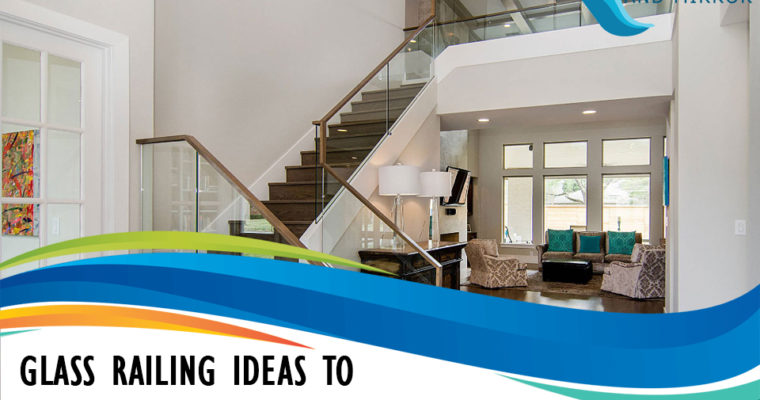Glass Railing Ideas to Remodel Your Home